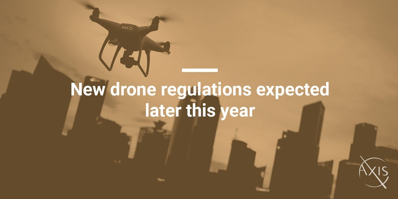 Axis_Blog_New-drone-regulations-expected-later-this-year