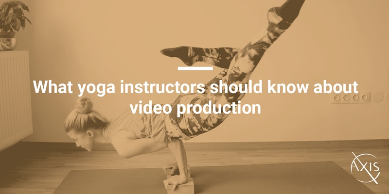 What yoga instructors should know about video production
