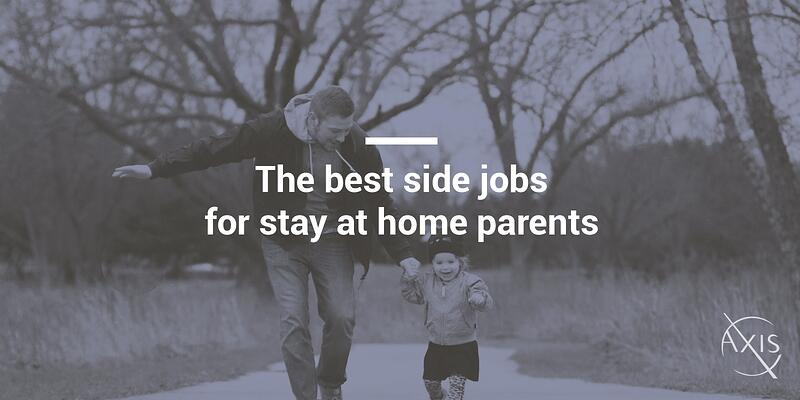 The best side jobs for stay at home parents